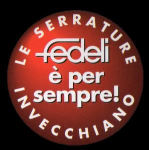Le serrature invecchiano, Fedeli è per sempre!